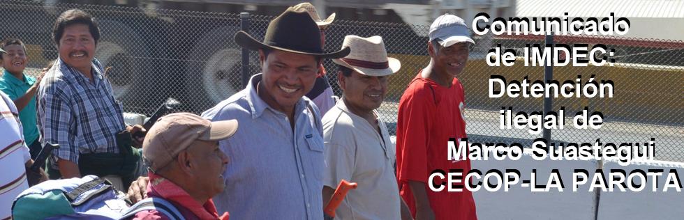 Comunicado de IMDEC: Detención Ilegal de Marco Suastegui CECOP-LA PAROTA